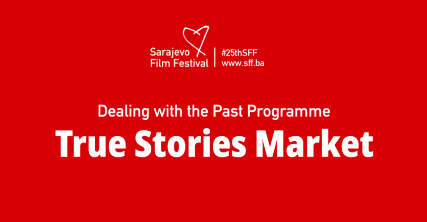 SARAJEVO FILM FESTIVAL INVITES FILMMAKERS TO APPLY FOR A FIRST TRUE STORIES MARKET RESEARCH FUNDING